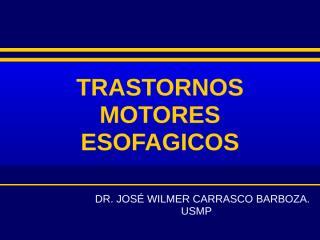 trastorno_motor_esofagico-usmp.ppt