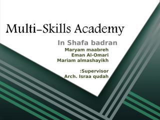 Multi-Skills Academy.ppt